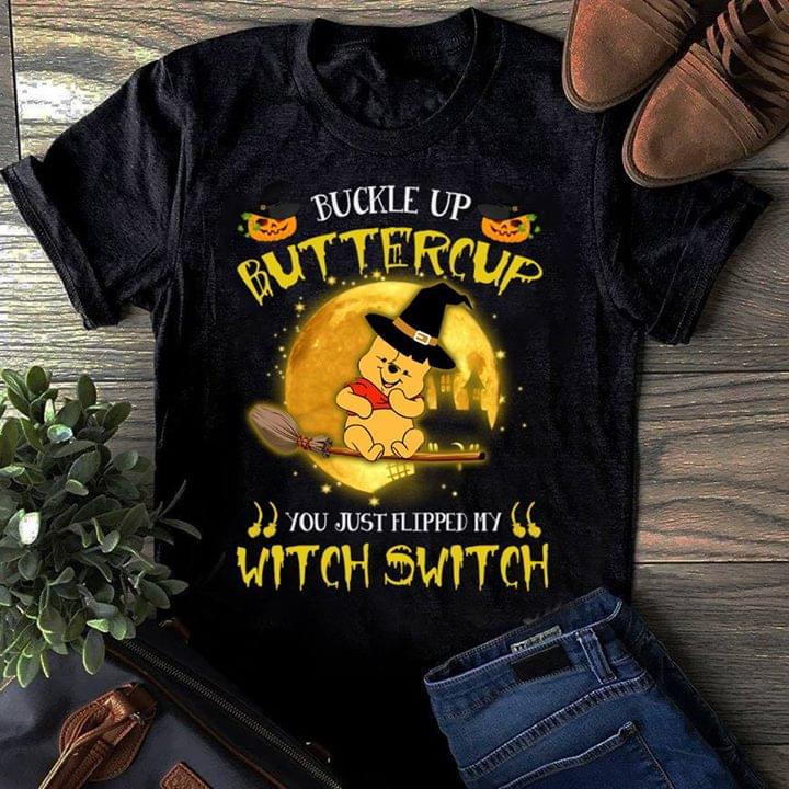 867815449 Buckle Up Buttercup You Just Flipped My Witch Switch Halloween Shirt -  TeePython