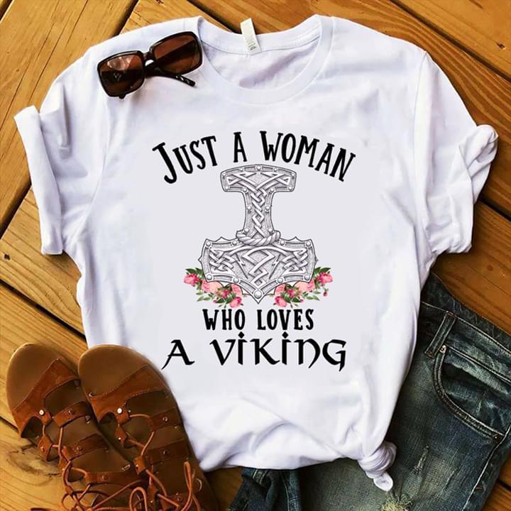 the latest e41b2 7345b Just A Woman Who Loves A Viking Shirt