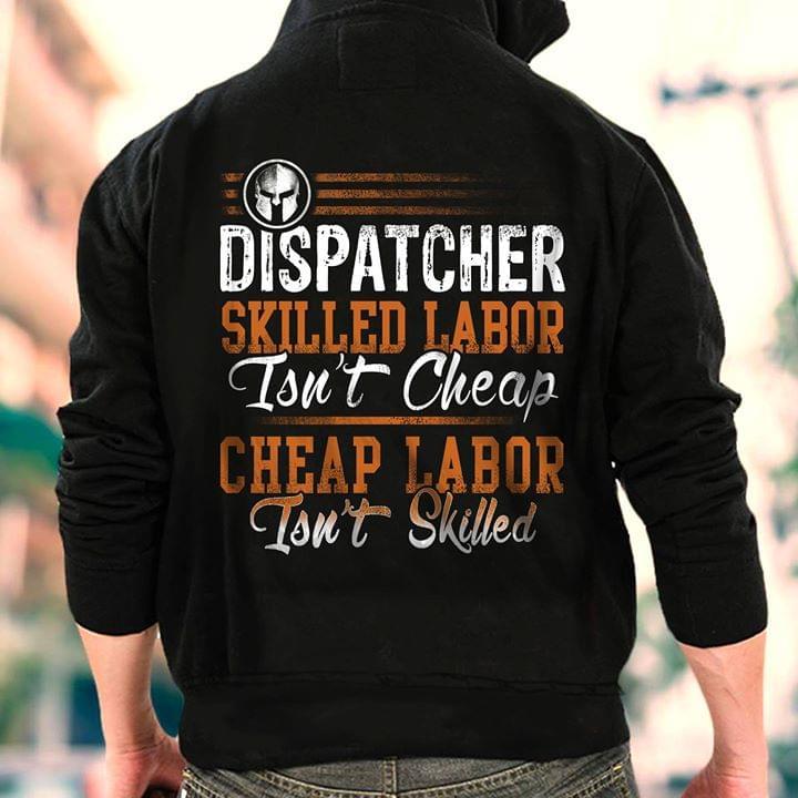 a2dd8cce7f Dispatcher Skilled Labor Isn't Cheap Cheap Labor Isn't Skilled ...