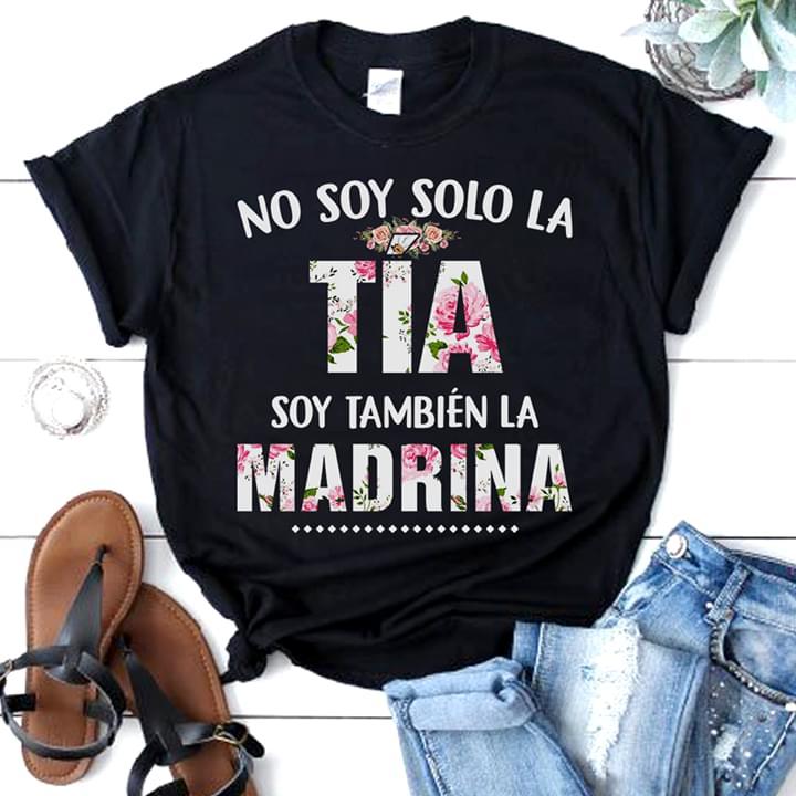 f50612a197c2d No Soy Solo La Tía Soy También La Madrina Shirt