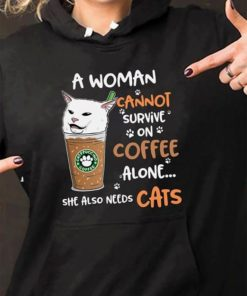 A Woman Cannot Survive On Coffee Alone She Also Needs Cats Hoodie