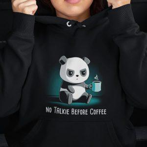 Cute Panda No Talkie Before Coffee T-Shirt Sweatshirt Hoodie