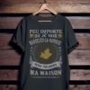 Peu Importe Où Je Vais Mandelieu La Napoule Sera Toujours Ma Maison T-Shirt Sweatshirt Hoodie