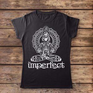 Yoga Lady Mandala I'm Perfect T-Shirt Sweatshirt Hoodie