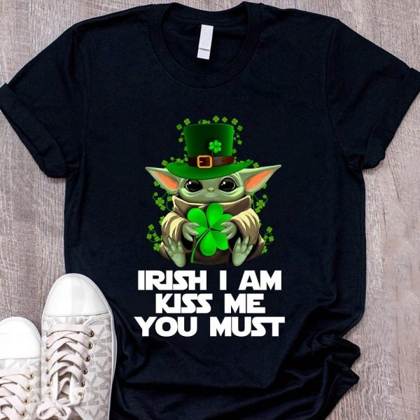 Star Wars Cute Baby Yoda Irish I Am Kiss Me you Must T-Shirt Sweatshirt Hoodie